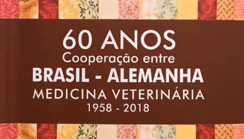60 anos de cooperação entre Brasil - Medicina Veterinária (1958 - 2018) - Uma história transformadora - Alemanha