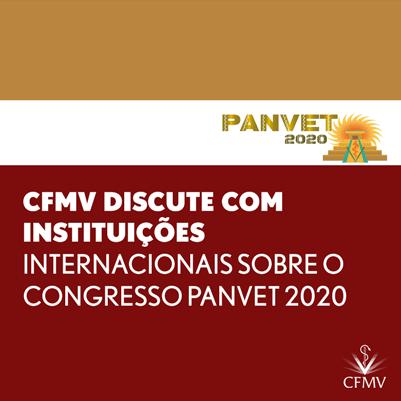 CFMV discute com instituições internacionais sobre o Congresso Panvet 2020