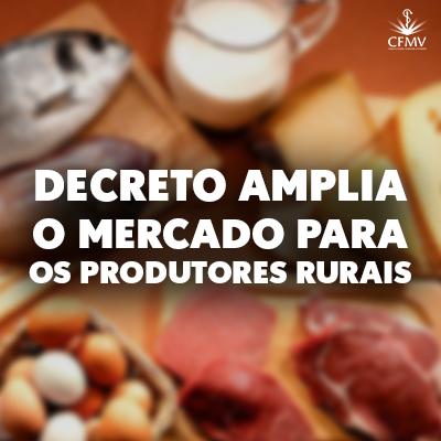 Entra em vigor decreto que amplia o mercado para os produtores rurais