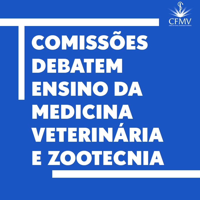 Comissões debatem ensino da Medicina Veterinária e Zootecnia