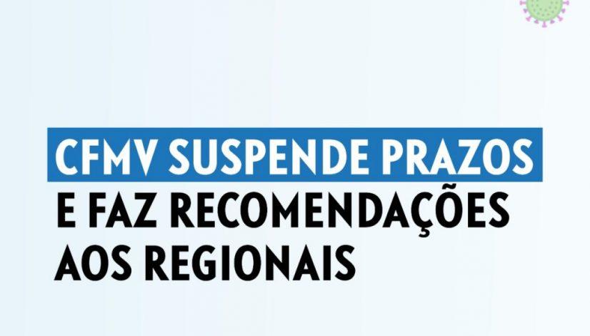 CFMV suspende prazos e faz recomendações aos regionais