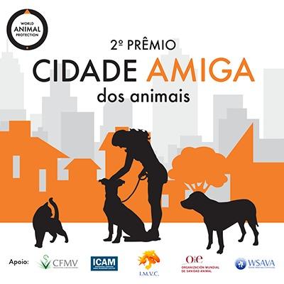Proteção Animal Mundial abre inscrições para segunda edição do prêmio Cidade Amiga dos Animais