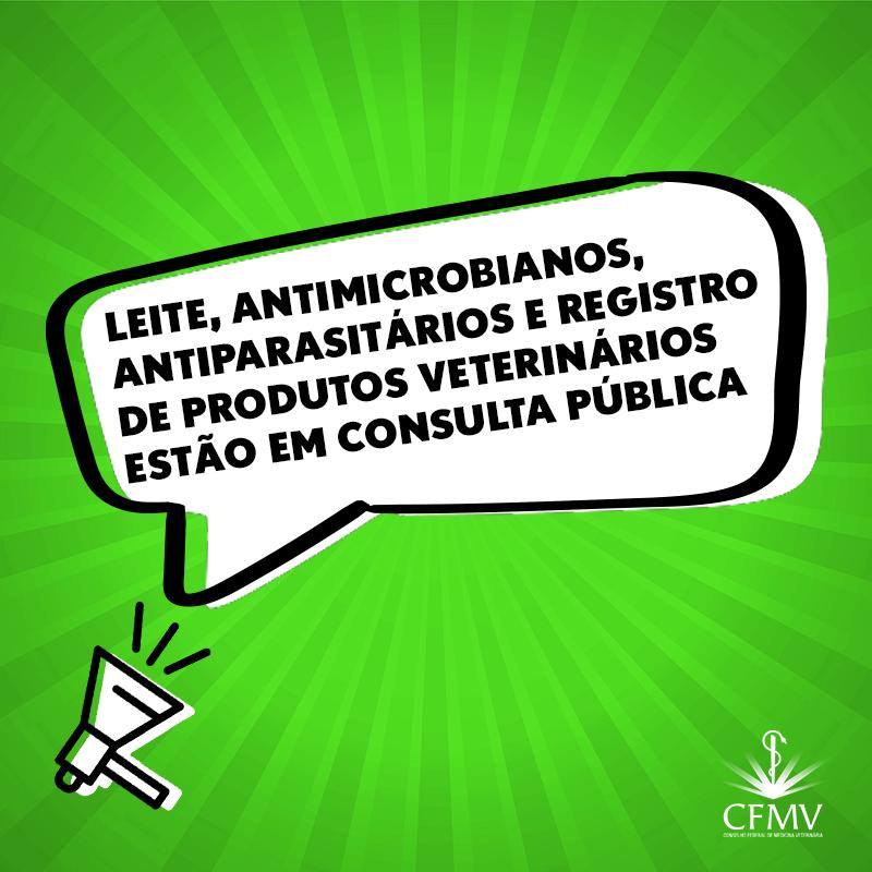 Leite, antimicrobianos, antiparasitários e registro de produtos veterinários estão em consulta pública