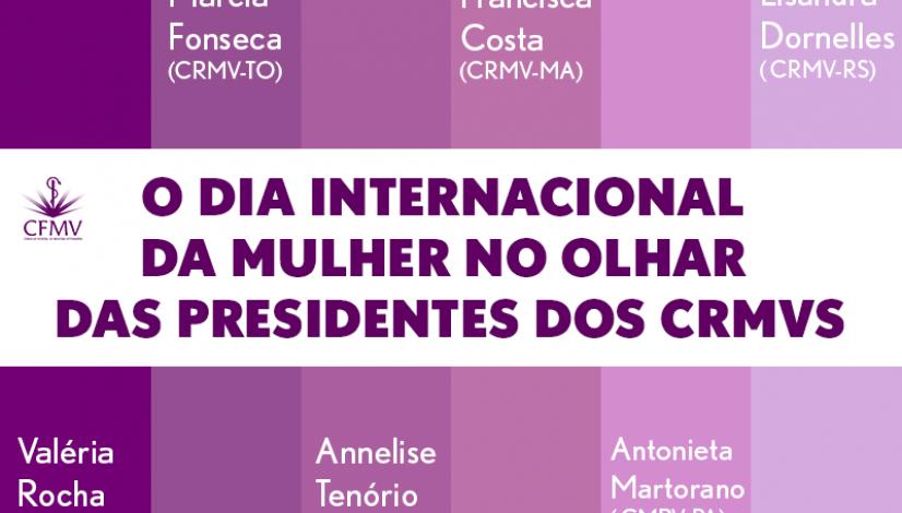 O Dia Internacional da Mulher no olhar das presidentes dos CRMVs