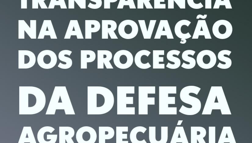 Transparência na aprovação dos processos da Defesa Agropecuária