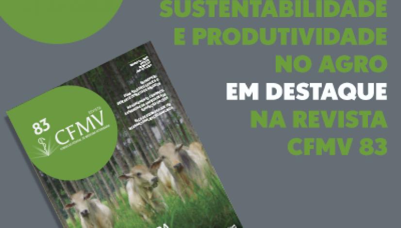Sustentabilidade no agronegócio em destaque na Revista CFMV 83
