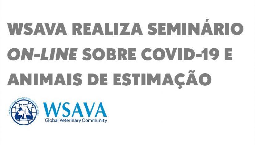 WSAVA realiza seminário on-line sobre Covid-19 e animais de estimação