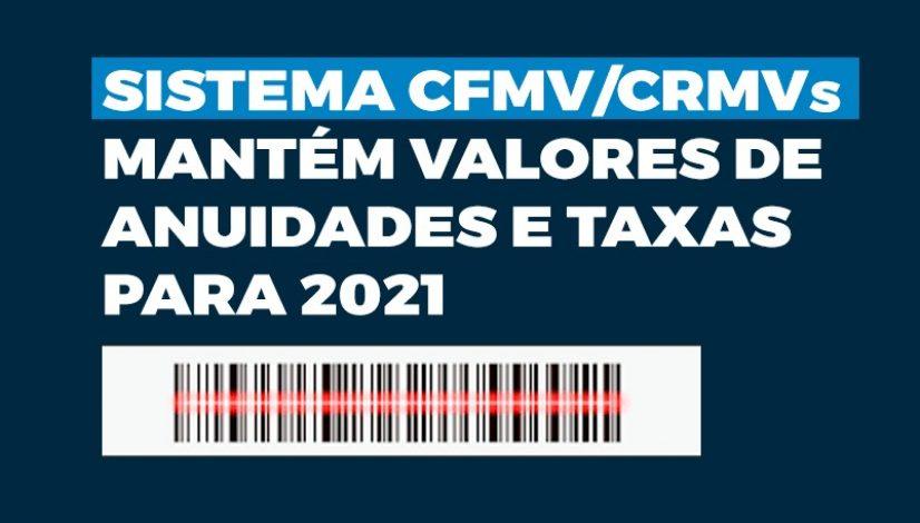 Sistema CFMV/CRMVs mantém valores de anuidades e taxas para 2021