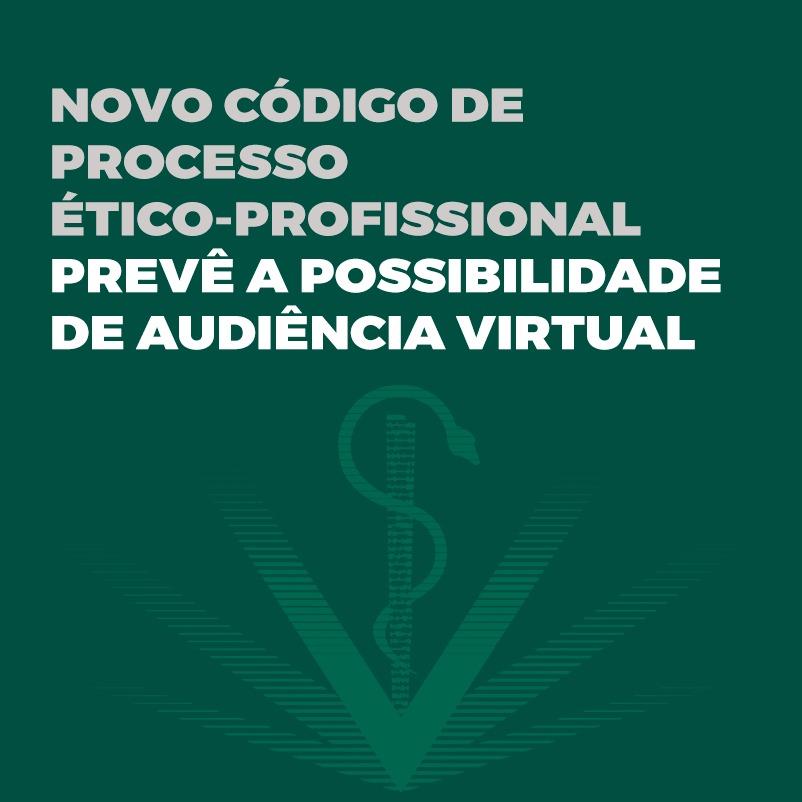 Novo Código de Processo Ético-Profissional prevê a possibilidade de audiência virtual