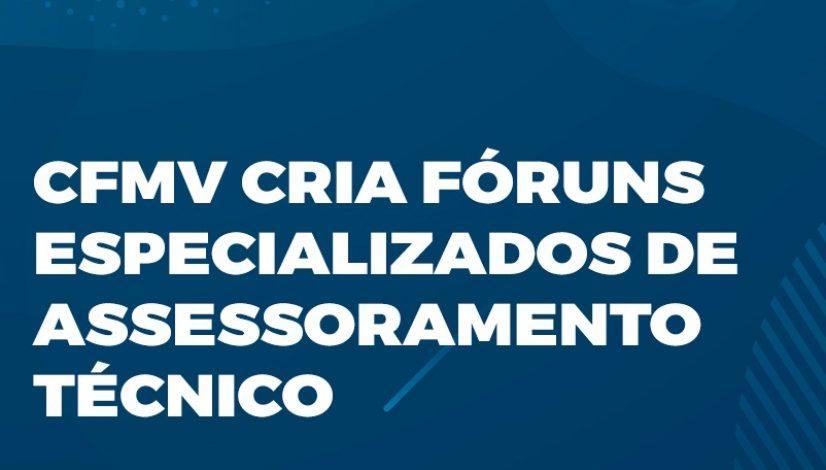 CFMV cria fóruns especializados de assessoramento técnico