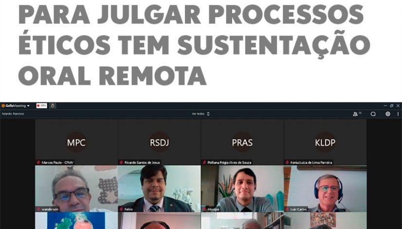 Primeira sessão virtual para julgar processos éticos tem sustentação oral remota