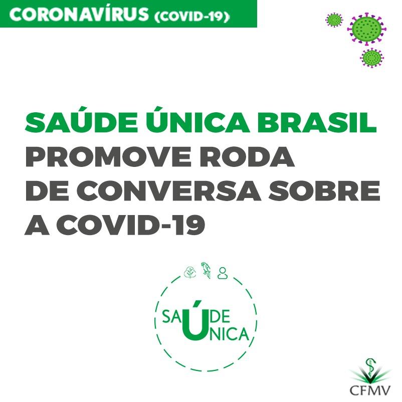 Saúde Única Brasil promove roda de conversa sobre a covid-19