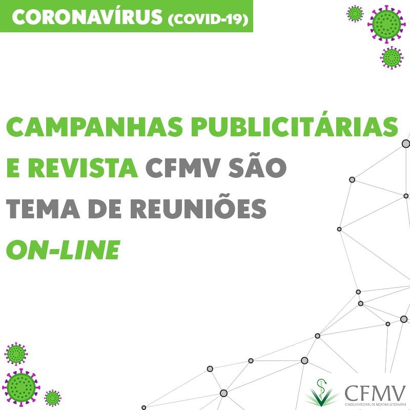 Campanhas publicitárias e Revista CFMV são temas de reuniões on-line
