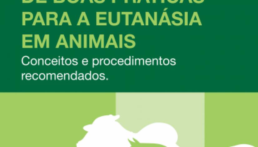 Guia Brasileiro de Boas Práticas para a Eutanásia em Animais