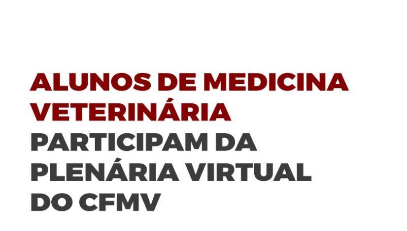 Alunos de Medicina Veterinária participam da plenária virtual do CFMV