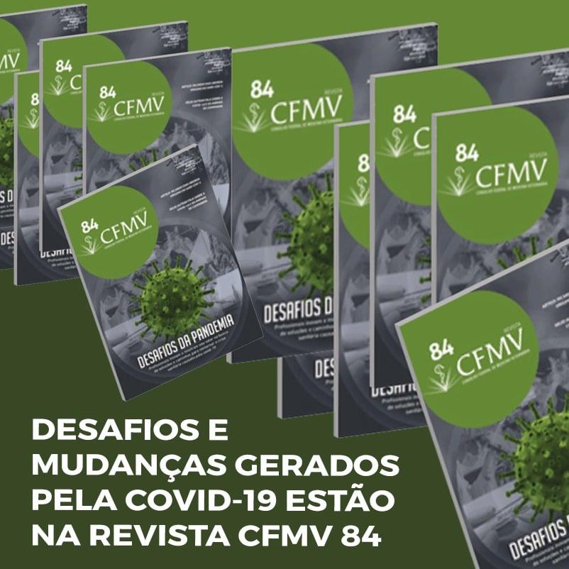 Desafios e mudanças gerados pela covid-19 estão na Revista CFMV 84