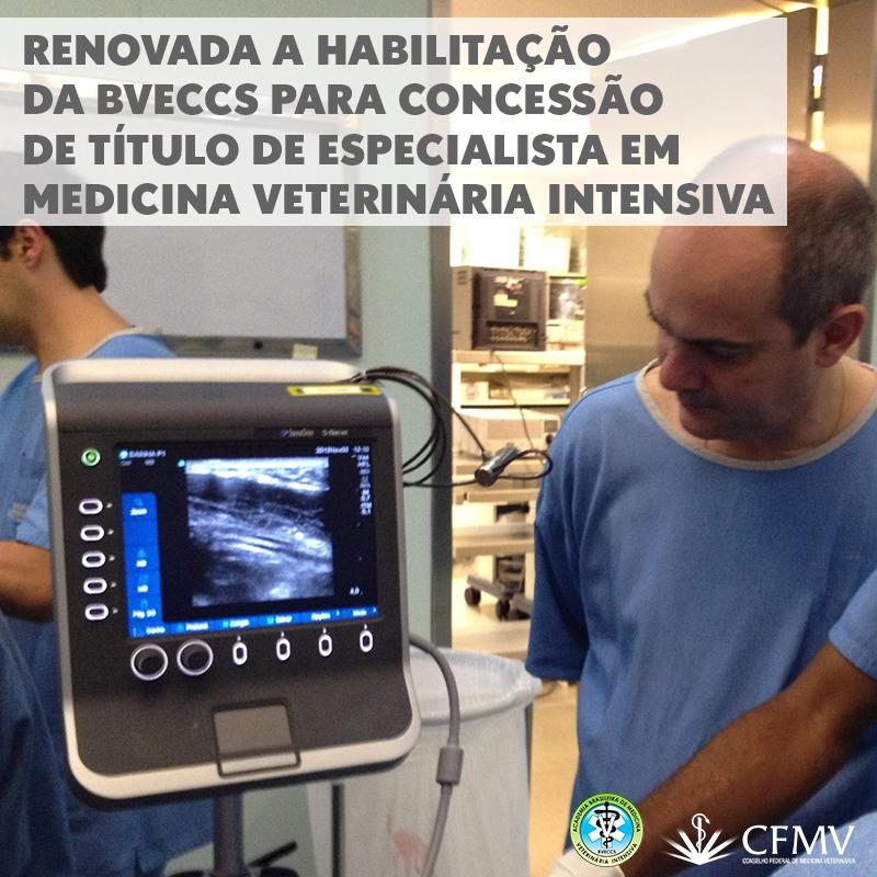 Renovada a habilitação da BVECCS para concessão de título de especialista em Medicina Veterinária Intensiva