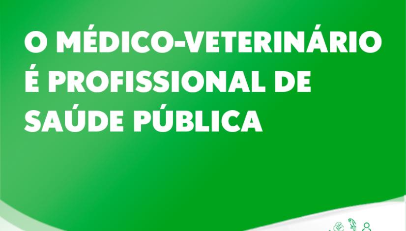 O médico-veterinário é profissional de Saúde Pública