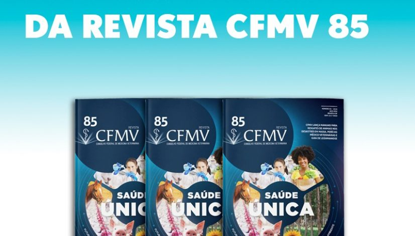 Saúde única é principal tema da Revista CFMV 85
