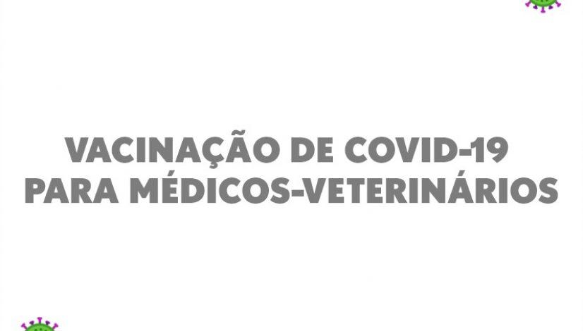 18012021_Vacinacao de covid-19 para médicos-veterinários
