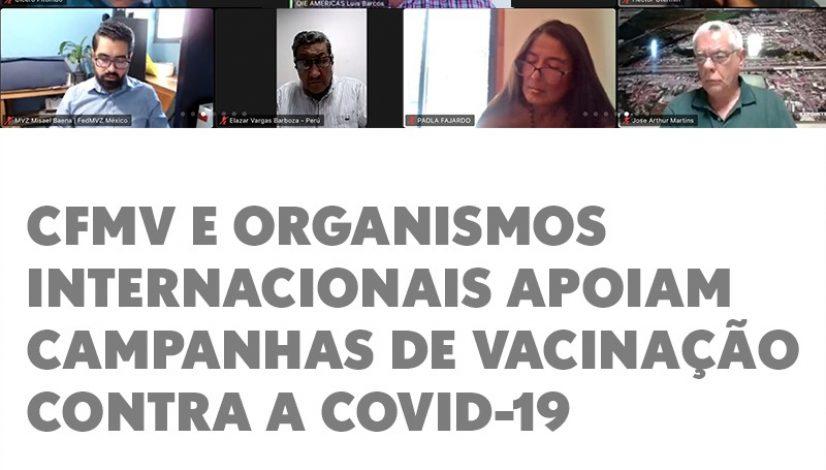 CFMV e organismos internacionais apoiam campanhas de vacinação contra a Covid-19