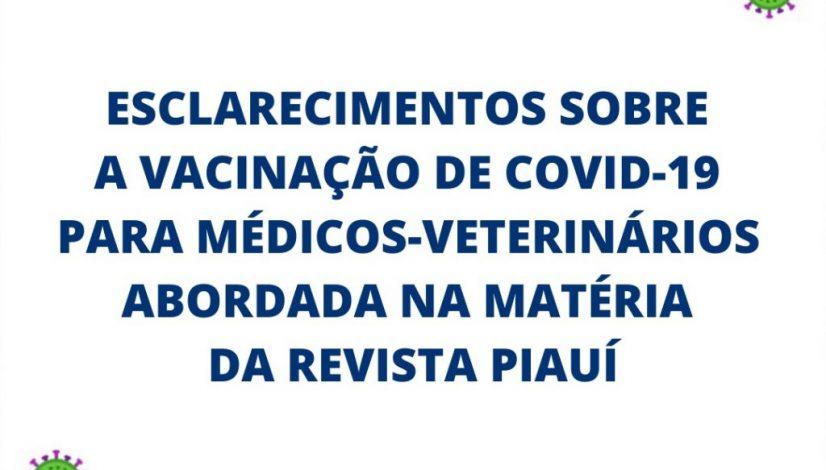 Esclarecimentos sobre a vacinação de covid-19 para médicos-veterinários abordada na revista piauí