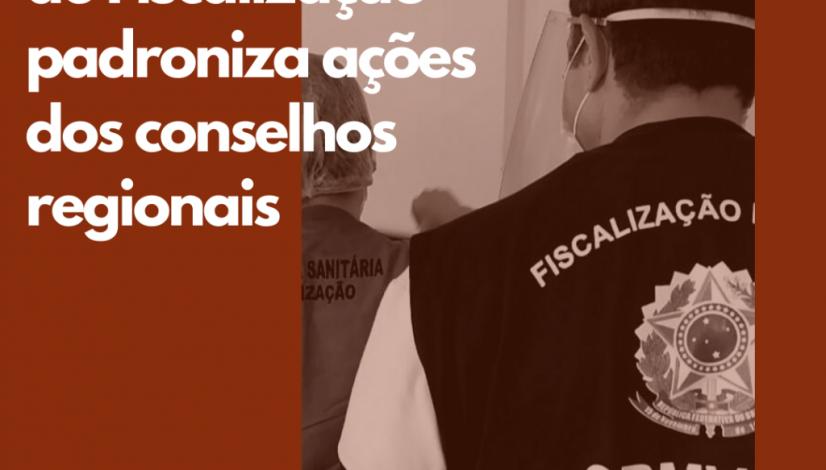 Manual Nacional de Fiscalização padroniza ações dos conselhos regionais