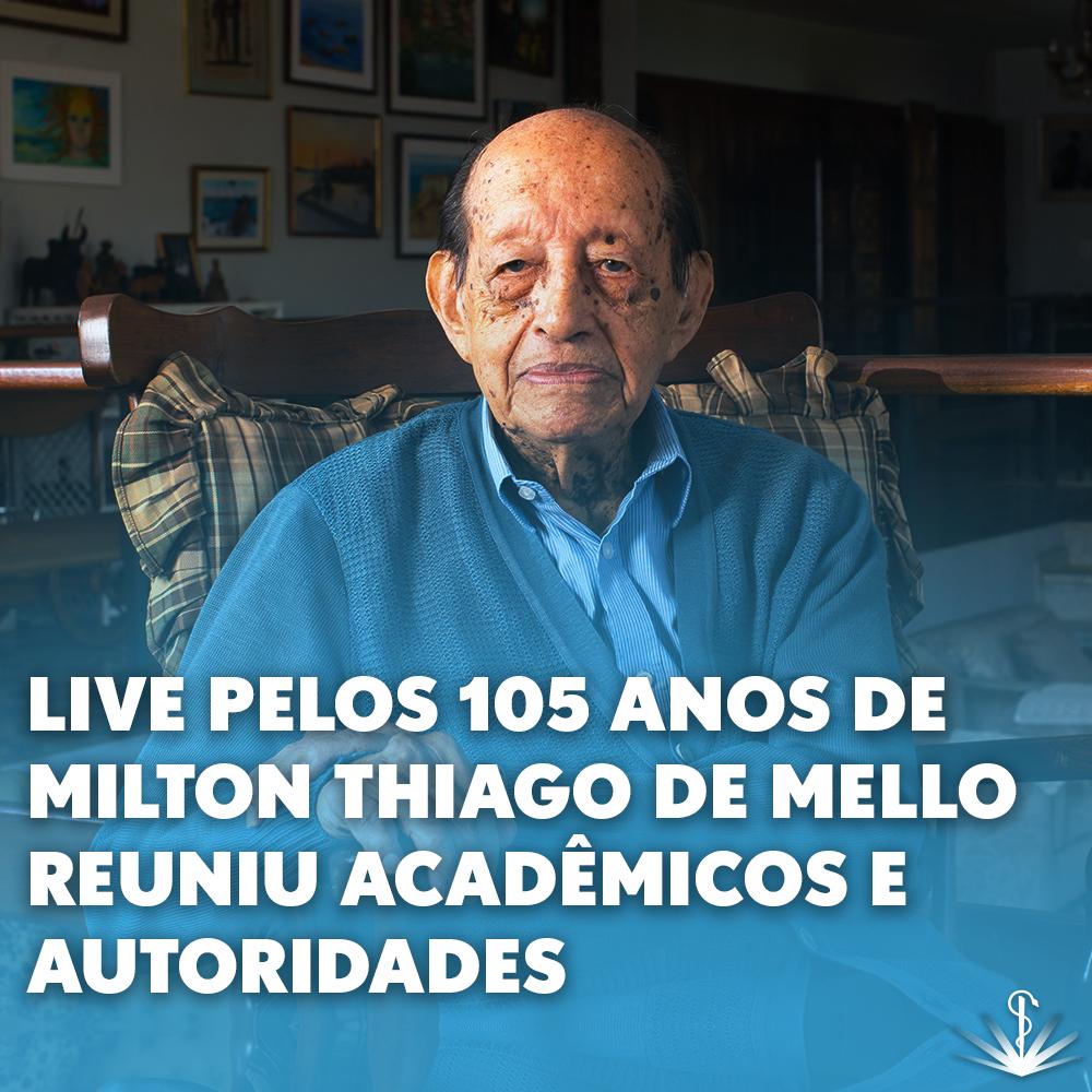 Live pelos 105 anos de Milton Thiago de Mello reuniu acadêmicos e autoridades