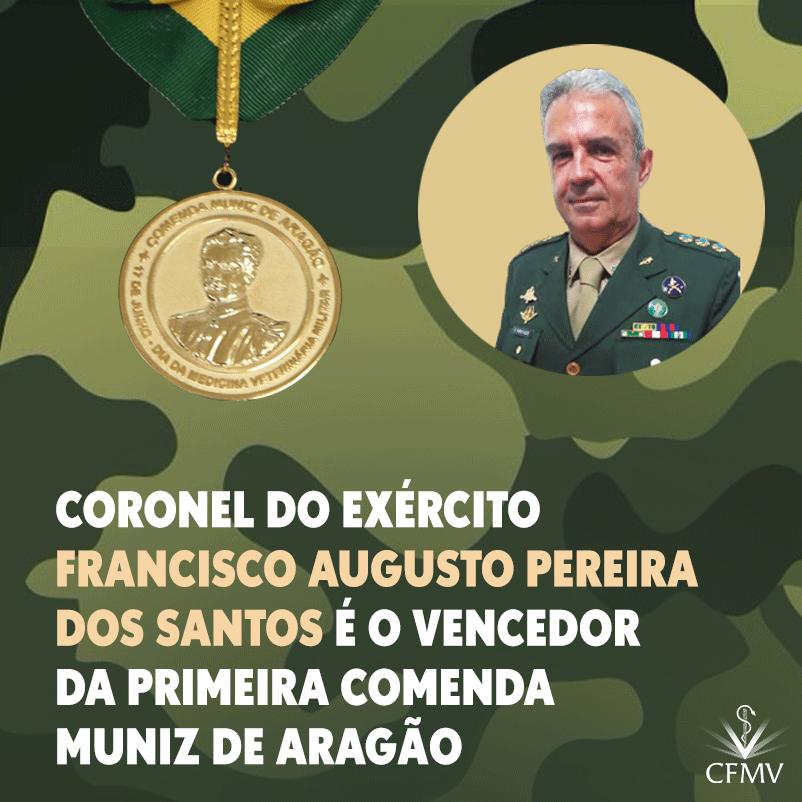 Coronel do Exército Francisco Augusto Pereira dos Santos é o vencedor da primeira Comenda Muniz de Aragão