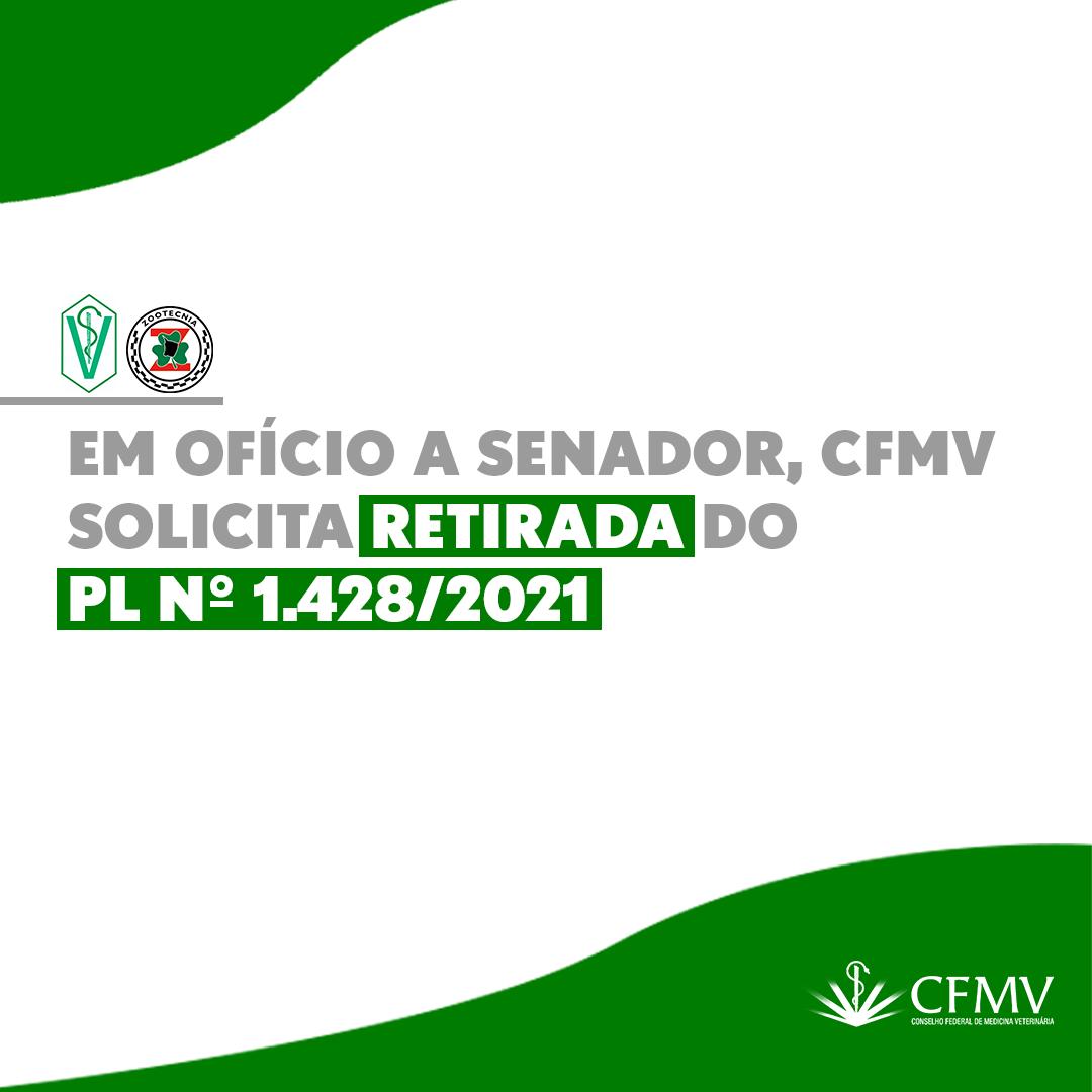 Em ofício a senador, CFMV solicita retirada do PL nº 1.428/2021