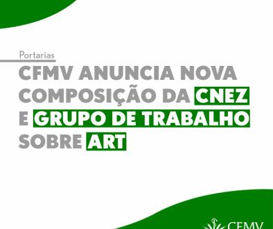 CFMV anuncia nova composição da CNEZ e grupo de trabalho sobre ART