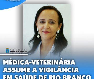 Médica-veterinária assume a Vigilância em Saúde de Rio Branc