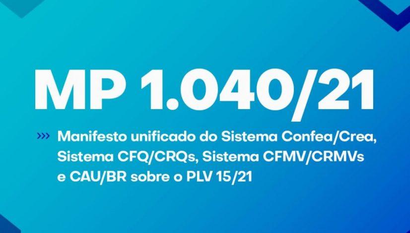 Manifesto unificado do Sistema CFMV/CRMVs, Sistema Confea/CREAs, Sistema CFQ/CRQs, e CAU/BR sobre o PLV 15/21 DA MPV nº 1.040/21