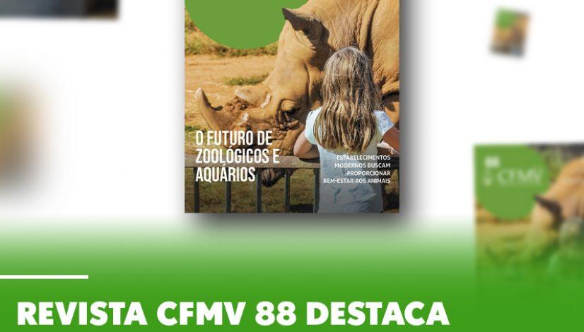 Revista CFMV 88 destaca modernização de zoológicos e aquários